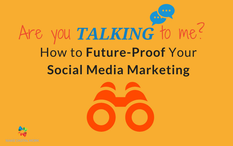 Talking To my Generation: How to Future-Proof Your Social Media Marketing