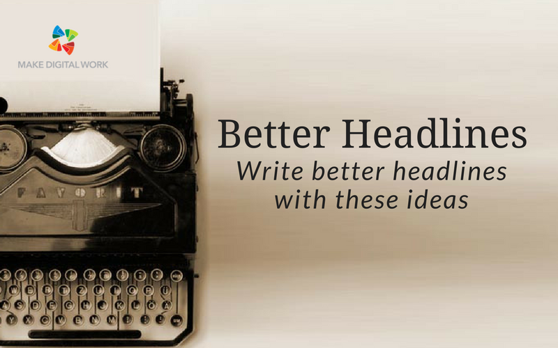 Write Better Headlines With These Ideas