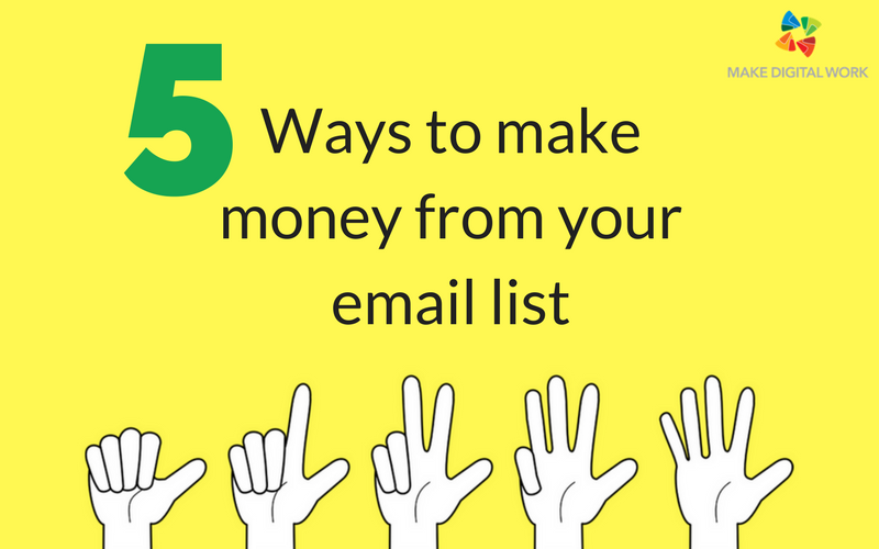 5 ways to make money from your email list