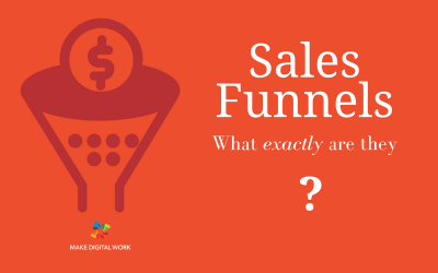 Sales Funnels. What Exactly Are They?