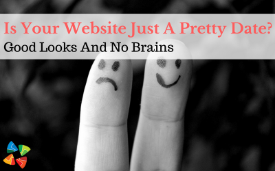 Is Your Website Just A Pretty Date? Good Looks And No brains