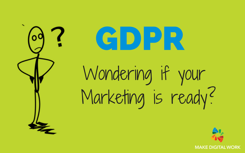 How will the new General Data Protection Regulation (GDPR) impact on my marketing activities from 2018?