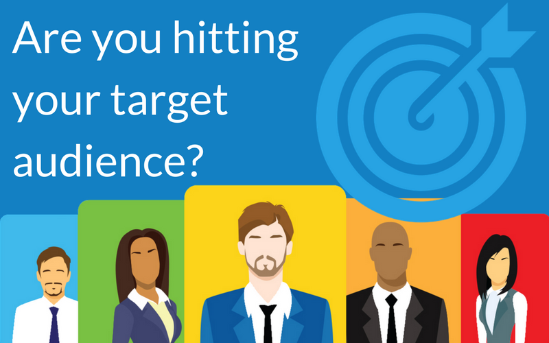 Are you hitting your target audience?