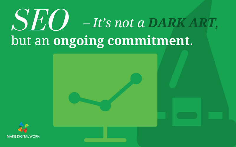 SEO – It's not a dark art, but an ongoing commitment
