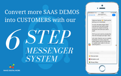 Convert more SAAS demos into customers with our 6 step Facebook Messenger system.